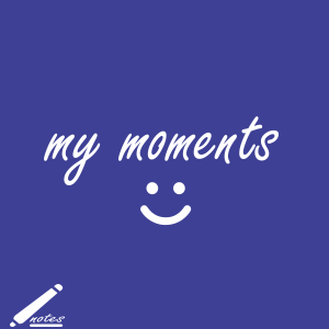 My Moments